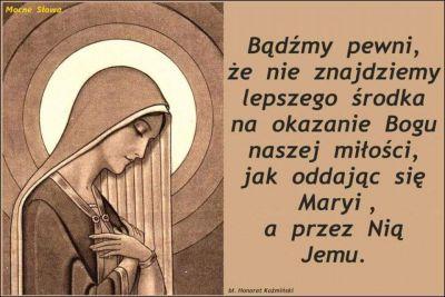 ,, Tobie się oddaję Święta Dziewico, boś puklerzem zbawienia, jaki Bóg daje tym, których chce zbawić. ''  Św. Jan Damasceński.
